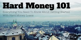 Hard Money 101: Everything You Need To Know About Getting Started With Hard Money Loans post image