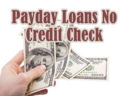 Payday Loans With No Credit Checks Or