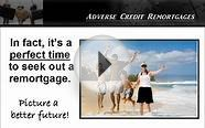ADVERSE CREDIT REMORTGAGES - LOANS FOR BAD CREDIT
