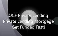 Bad Credit No Credit Easy Mortgages OCF Private Lending