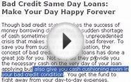 Bad Credit Same Day Loans: Make Your Day Happy Forever