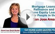 Best RATES Mortgage Loans San Jose CA - Quick and Easy Quotes