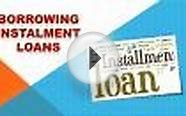 Borrowing Instalment Loans