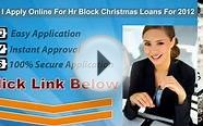 Can I Apply Online For Hr Block Christmas Loans For 2012