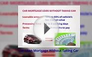 Car Loan Mortgage Without Taking Car