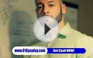 GOT CASH? TRY PAYDAY LOAN .818payday.com ONLINE PAYDAY LOAN