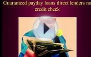 Guaranteed payday loans direct lenders no credit check