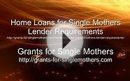 Home Loans for Single Mothers Lender Requirements