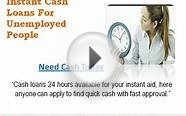 Instant Cash Loans for Unemployed Help You to Short-out