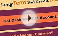 Long Term Bad Credit Loans - Solve Your Financial