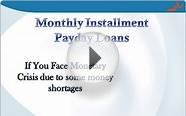 Monthly Installment Payday Loans- Ideal Finance To Resolve