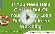 Need Help With Payday Loan Debt - Get It Today!!
