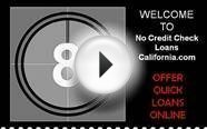 No Credit Check Loans California - To Recover Your Low