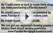 NO CREDIT SCORE FLORIDA MORTGAGE-954-667-9110