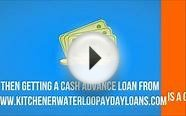 Payday Loans in Kitchener Waterloo Short Term Loans in KW