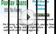 Payday Loans no Faxing- Cash Avail at Right Times With Bad