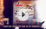 Quick Bad Credit Car Loan via UK Financials Ltd