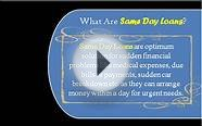 Same Day Loans- Access funds and terminate your financial