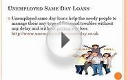 Unemployed Same Day Loans: On The Spot Cash For