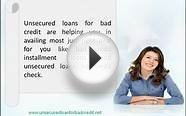 Unsecured Loans For Bad Credit- Bad Credit Installment