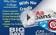 Ways To Choose Auto Loans For College Students With No Credit